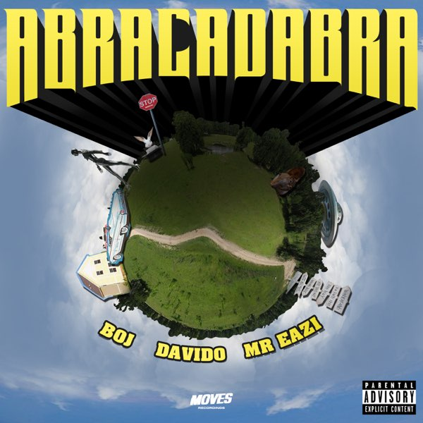 BOJ ft. Davido, Mr Eazi – Abracadabra