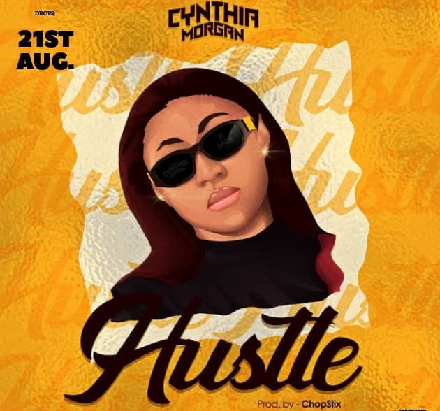 Cynthia Morgan – Hustle (Prod. Chopstix)