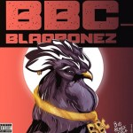 Blaqbonez ft. Sanni – Big Black Cock