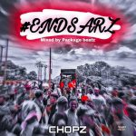 Chopz – End SARS (Mixed By Packaged Beatz)