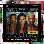 Stefflon Don Ft. Tiwa Savage & Rema – Can't Let You Go (Remix)
