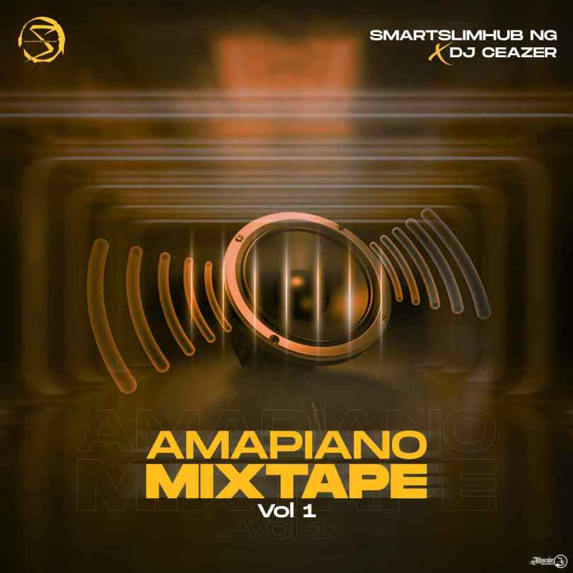 DJ Ceazer – Amapiano Mixtape Vol. 1