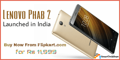 Lenovo Phab 2 Launched At Rs 11,999 buy now @ FlipKart.com