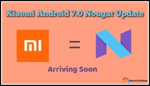 Xiaomi Android Nougat Update