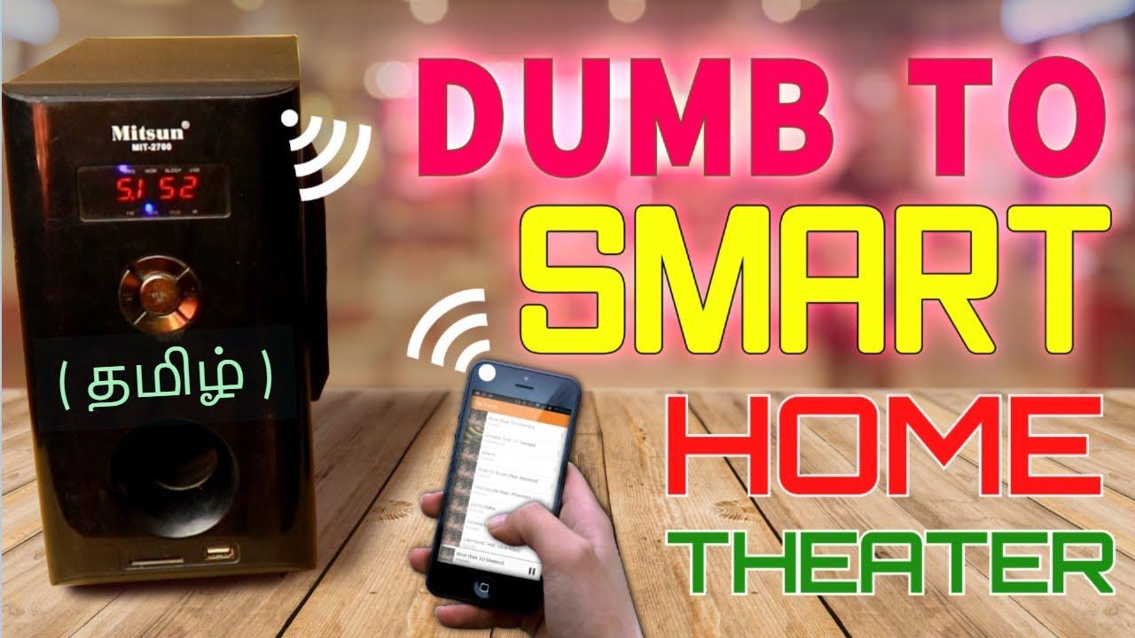 #21 [தமிழ்] Converting a Dumb Home Theater to a Smart Home Theater