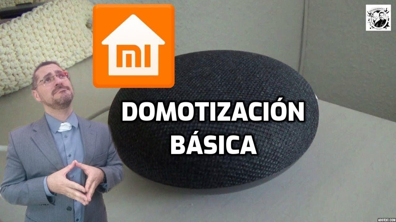 Domotización básica con Google home y Xiaomi mi Home