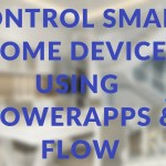 Controlling Smart Home Devices from PowerApps using Flow