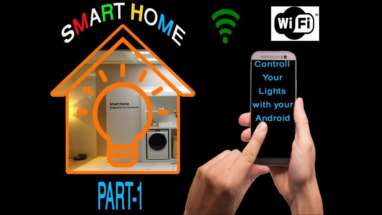 DIY- Smart Home, Home Automation Part-1  Control appliances with Andr...