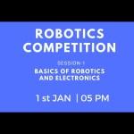 Basics of Robotics and electronics- Session 1