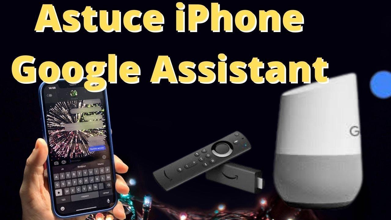 Tuto Transformer Son iPhone : En Télécommande Vocale Google Assistant...