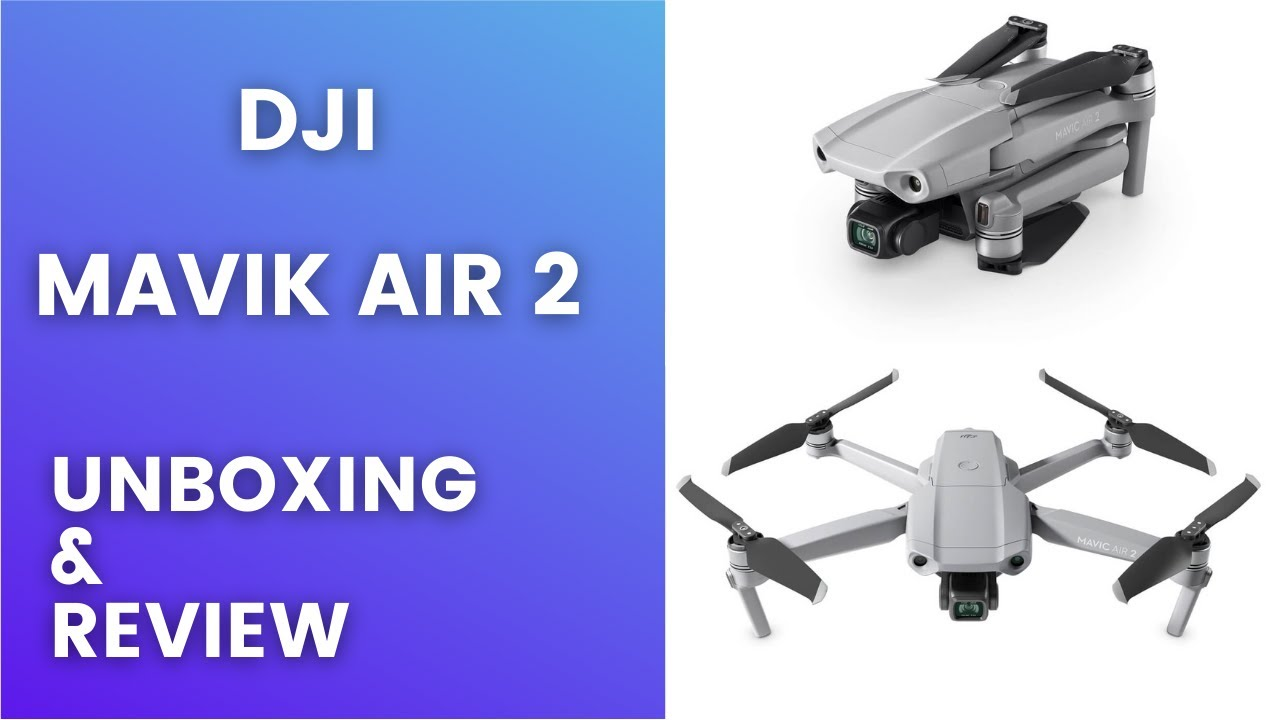 DJI MAVIC AIR 2   Unboxing,Review, Setup & Flight Test, DJI Mavic...