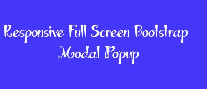 Full Screen Bootstrap Modal Popup