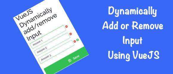 VueJS Dynamically add/remove Input