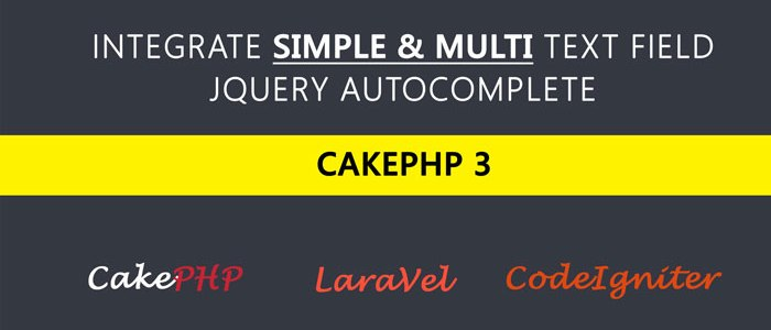 How to Integrate Simple & Multi Textfield jQuery UI autocomplete with Cakephp 3 Via Ajax