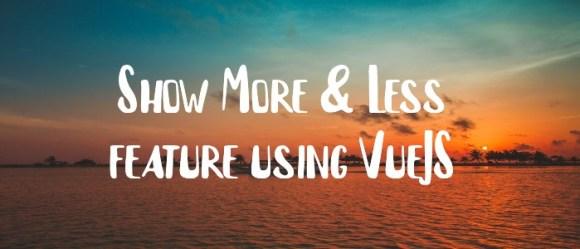 Show More & Less feature using VueJS