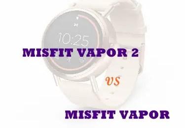 misfit vapor 2 vs misfit vapor compared