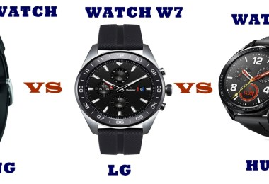 lg watch w7 vs samsung galaxy watch vs huawei watch gt