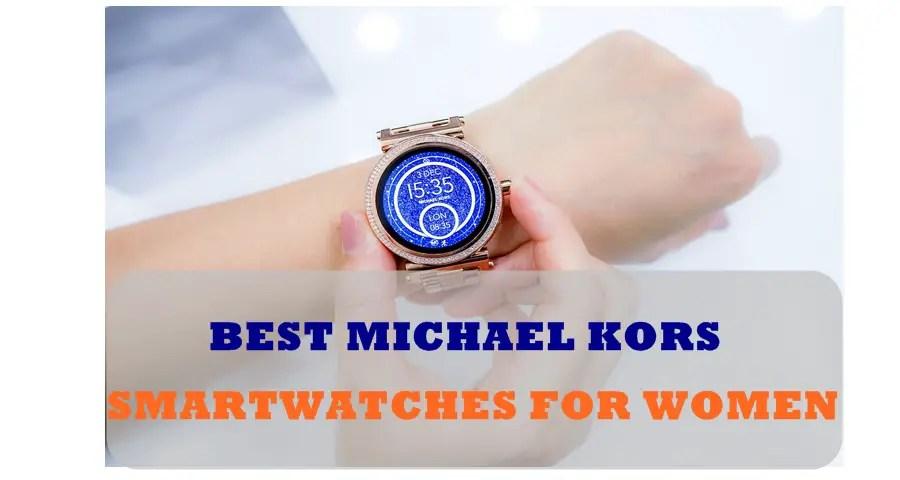 e02b91670d4e Best Michael Kors Smartwatches For Women