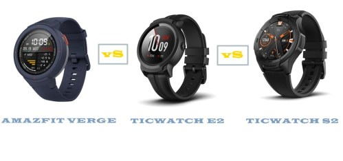 amazfit verge vs ticwatch e2 vs s2 specs compared