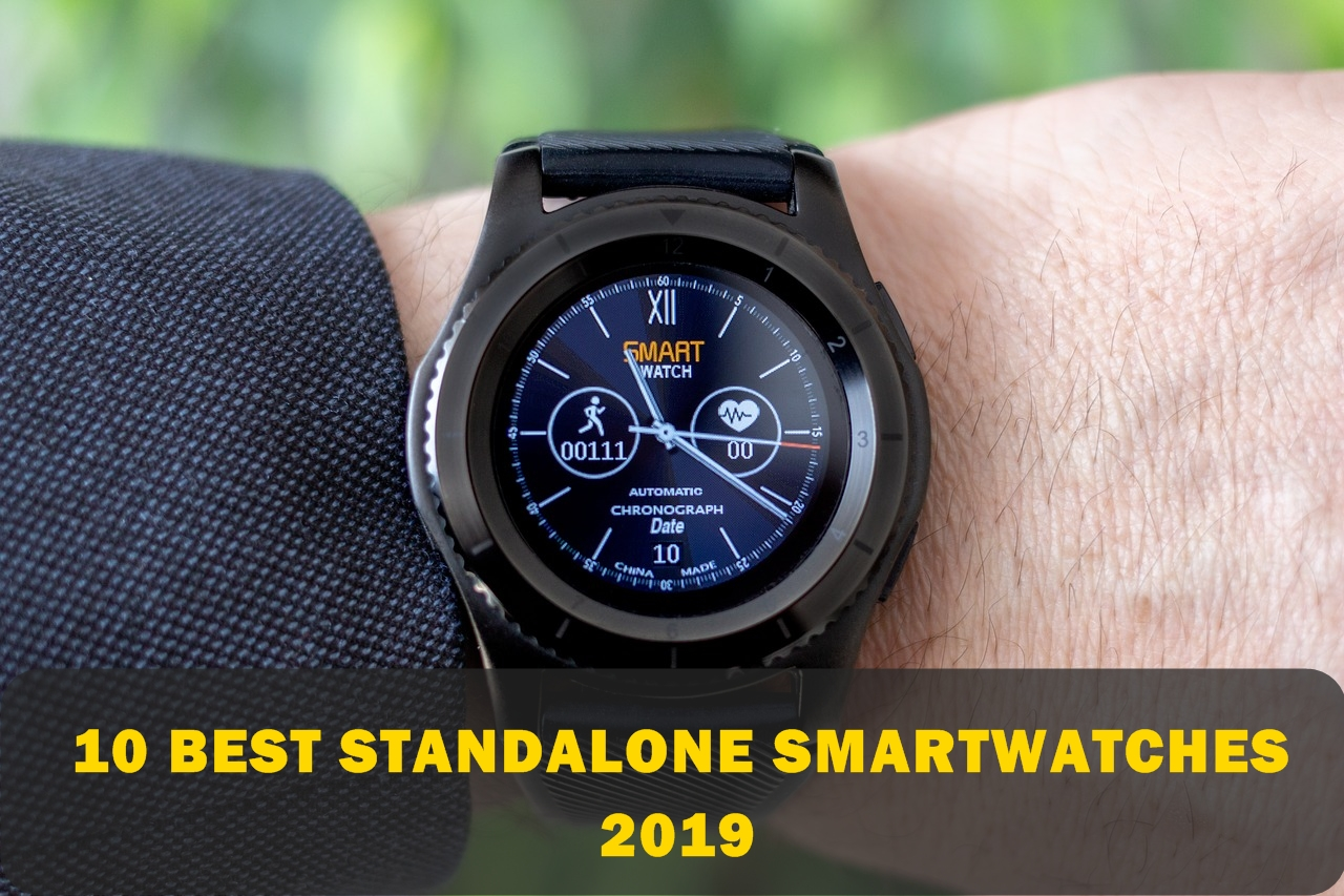 10 Best Standalone Smartwatches With SIM Card 2019