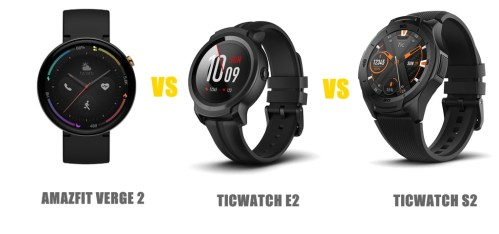 amazfit verge 2 vs ticwatch e2 vs s2
