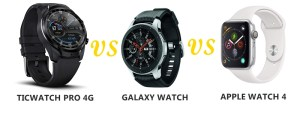ticwatch pro 4g vs samsung galaxy watch vs apple watch series 4