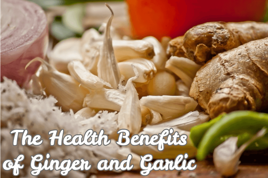 The Health Benefits Of Ginger And Garlic