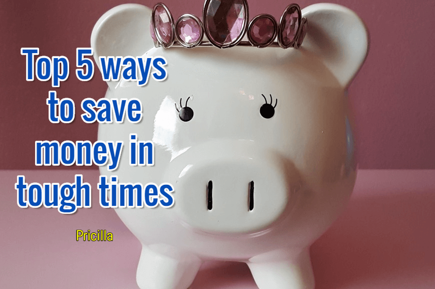 Top 5 Ways To Save Money In Tough Times