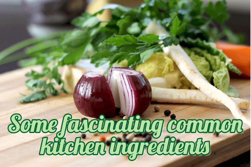 Some Fascinating Common Kitchen Ingredients