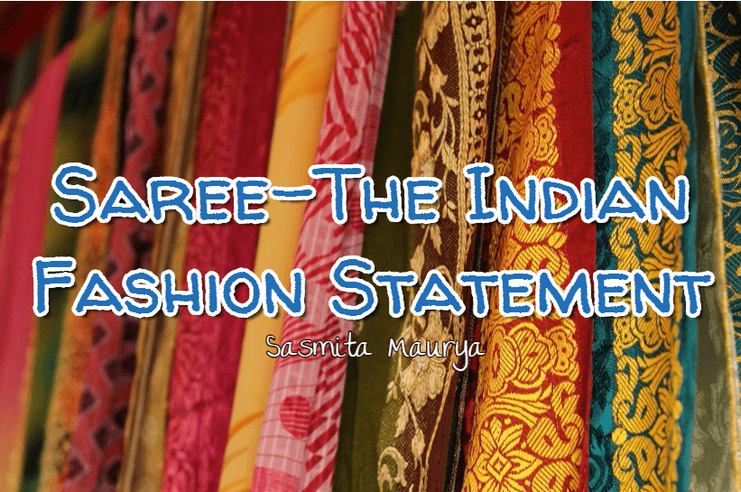 Saree – The Indian Fashion Statement