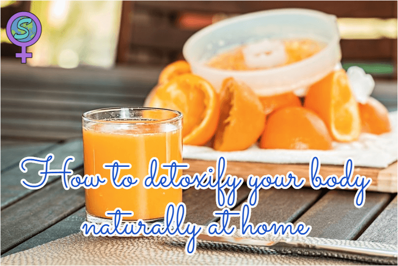 How To Detoxify Your Body Naturally At Home