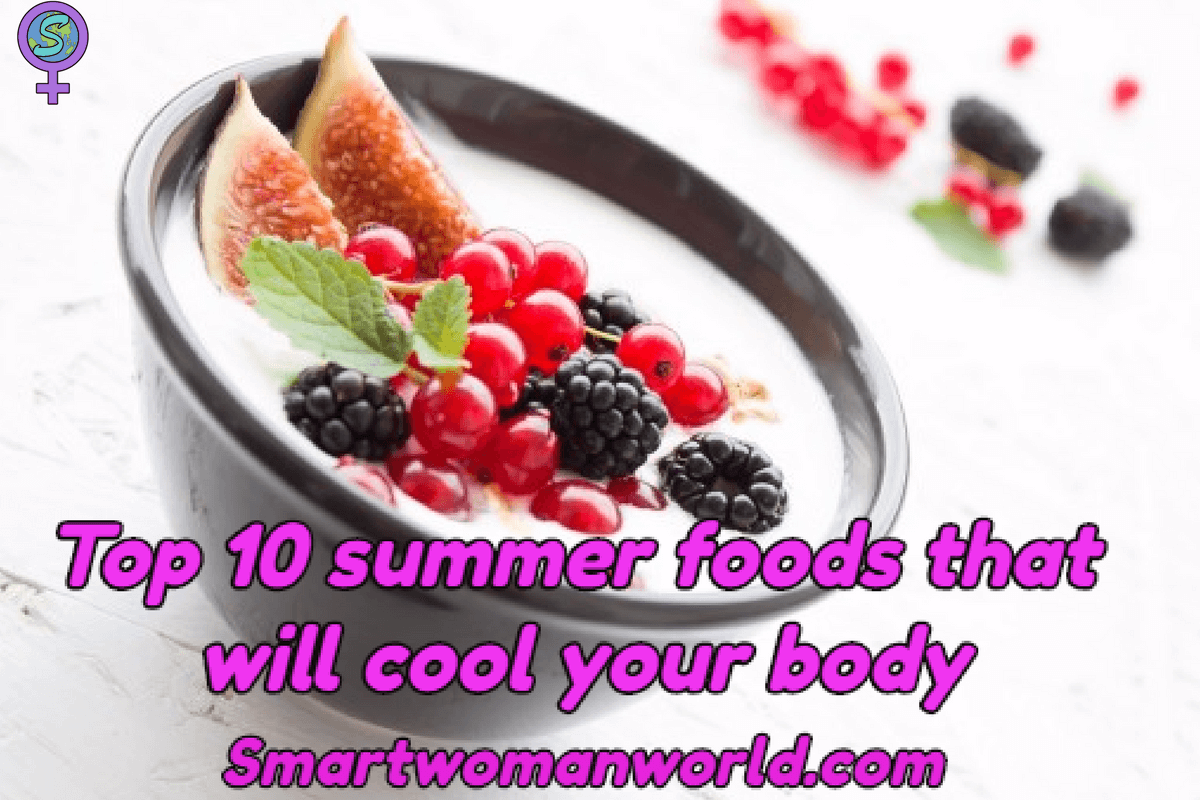 Top 10 Summer Foods That Will Cool Your Body