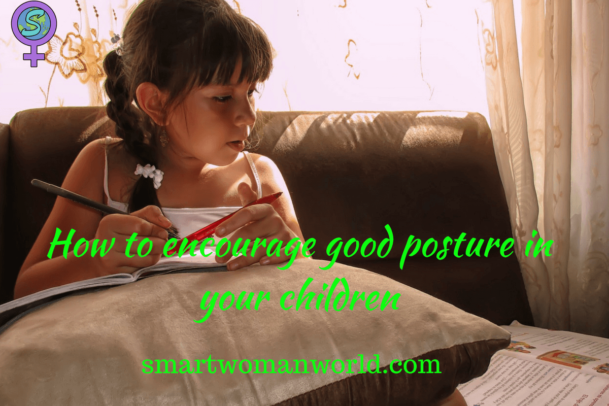 How To Encourage Good Posture In Your Children (1)