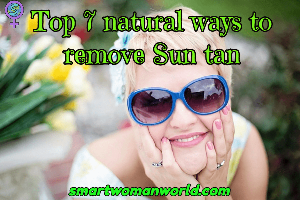 Top 7 Natural Ways To Remove Sun Tan