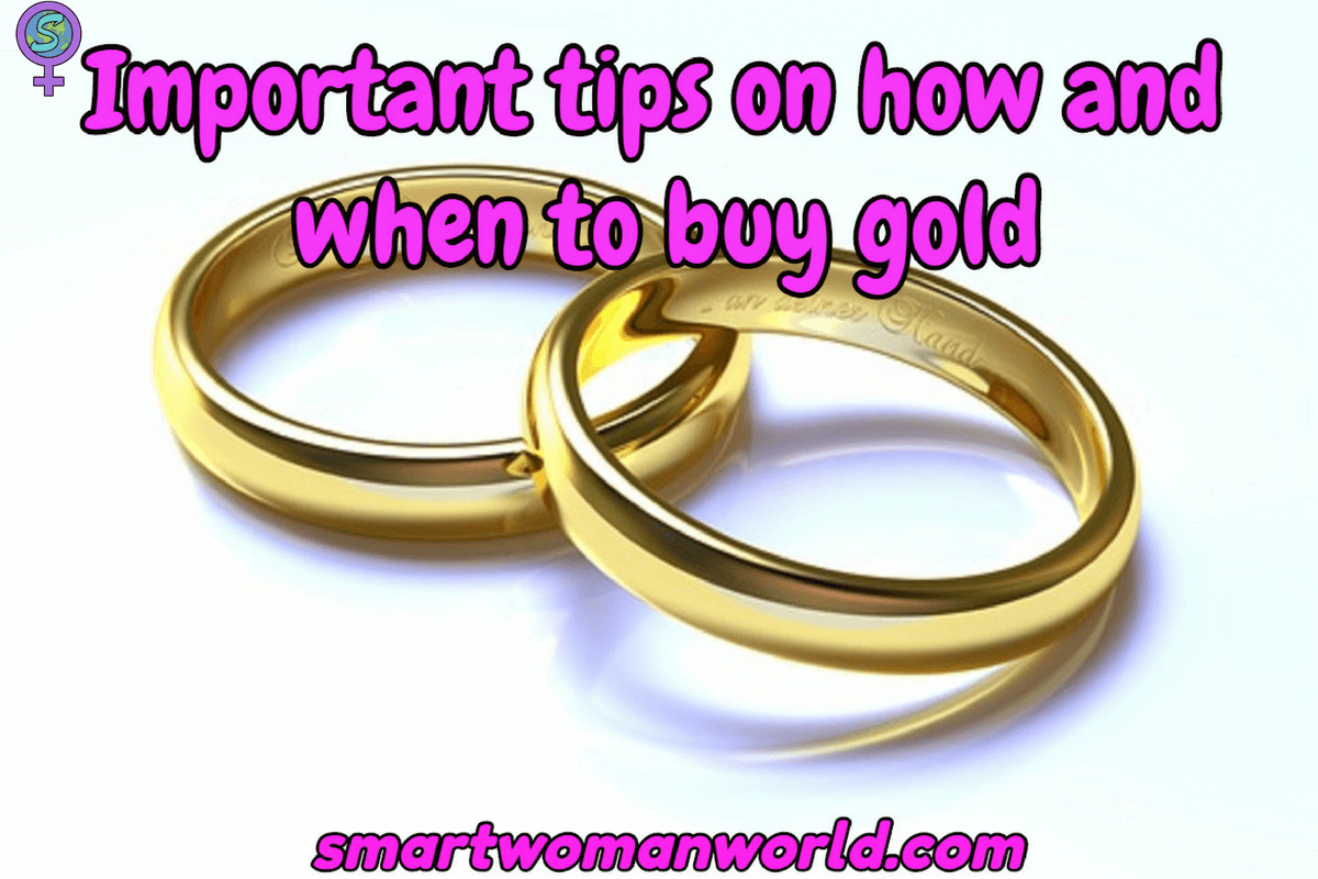 Important Tips On How And When To Buy Gold
