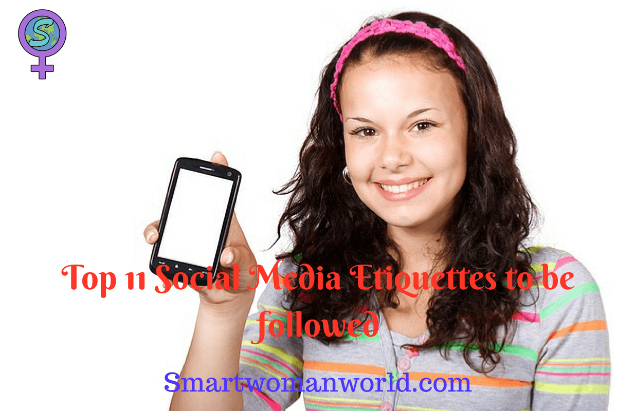 Top 11 Social Media Etiquettes To Be Followed