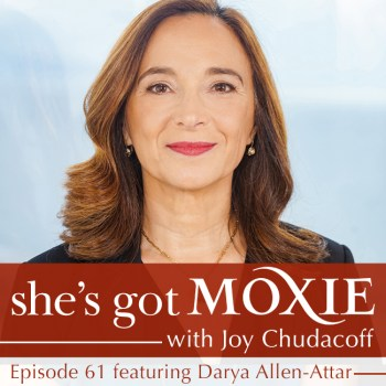 Darya Allen-Atar on She's Got Moxie with Joy Chudacoff
