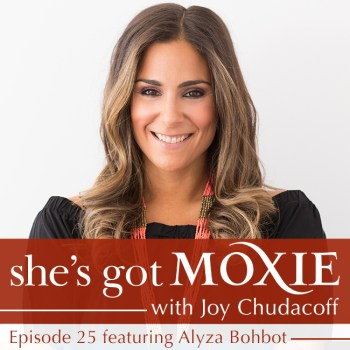 Alyza Bohbot on She's Got Moxie with Joy Chudacoff