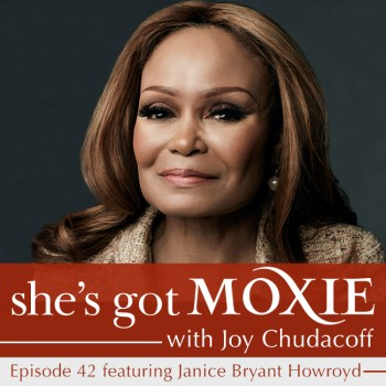 Janice Bryant Howroyd on She's Got Moxie with Joy Chudacoff