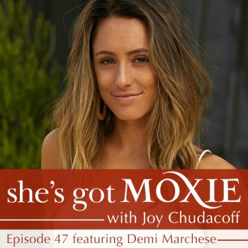 Demi Marchese on She's Got Moxie with Joy Chudacoff