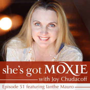 Ianthe Mauro on She's got Moxie with Joy Chudacoff