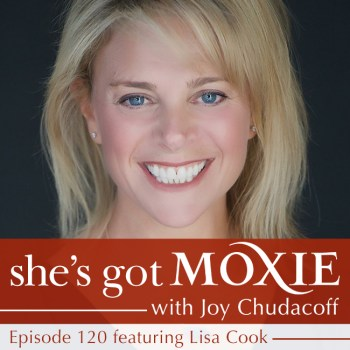 Lisa Cook on She's Got Moxie with Joy Chudacoff