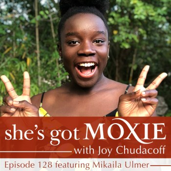 Mikaila Ulmer on She's Got Moxie