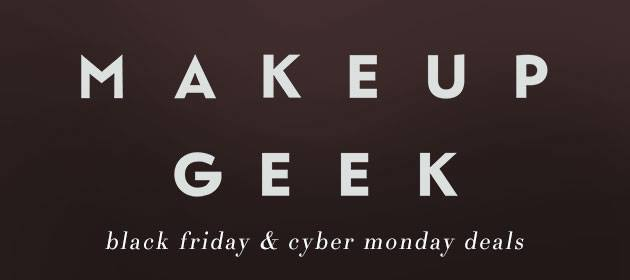 Makeup Geek Black Friday & Cyber Monday Sale 2014