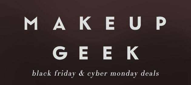 Makeup Geek Black Friday & Cyber Monday Sale 2014