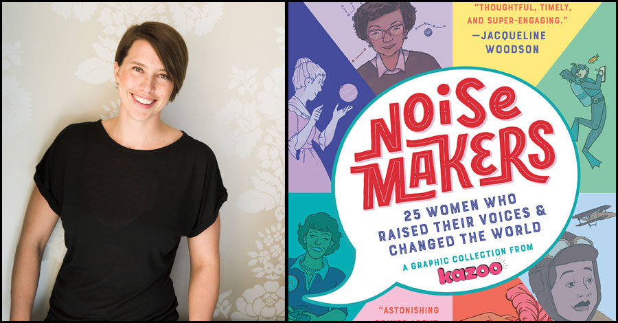Make some noise: Editor Erin Bried shares how 'Noisemakers' came together