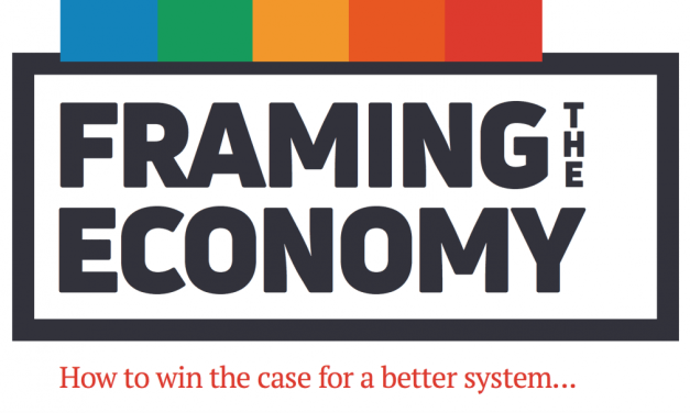 Framing the economy: how to win the case for a better system – New thinking for the British economy
