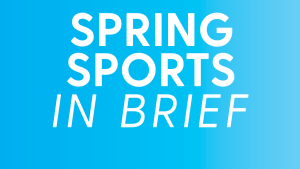 Spring Sports in Brief — Start of the Seasons