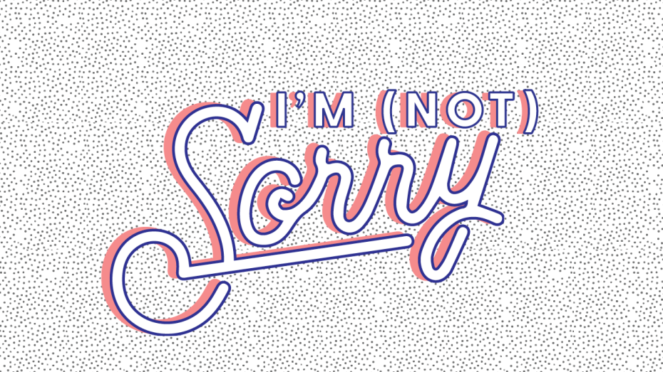 Not Sorry (well kind of ... ) :Opinion in Defense of Over apologizing