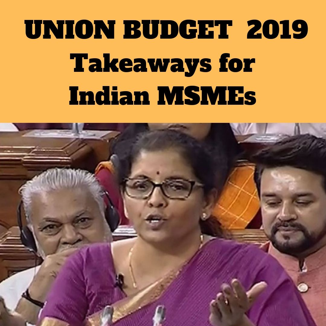 Here is What MSMEs Gets in Union Budget 2019
